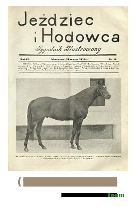 Jeździec i Hodowca, R. 9 (1930), Nry 13-24