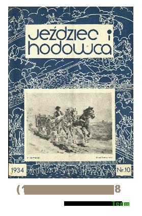 Jeździec i Hodowca, R. 13 (1934), Nry 10-18