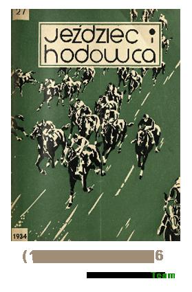 Jeździec i Hodowca, R. 13 (1934), Nry 27-36