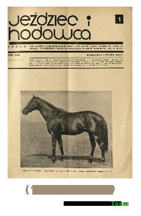 Jeździec i Hodowca, R. 17 (1938), Nry 1-9