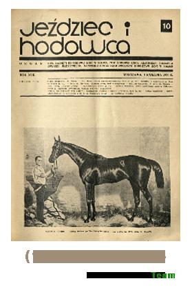 Jeździec i Hodowca, R. 17 (1938), Nry 10-18